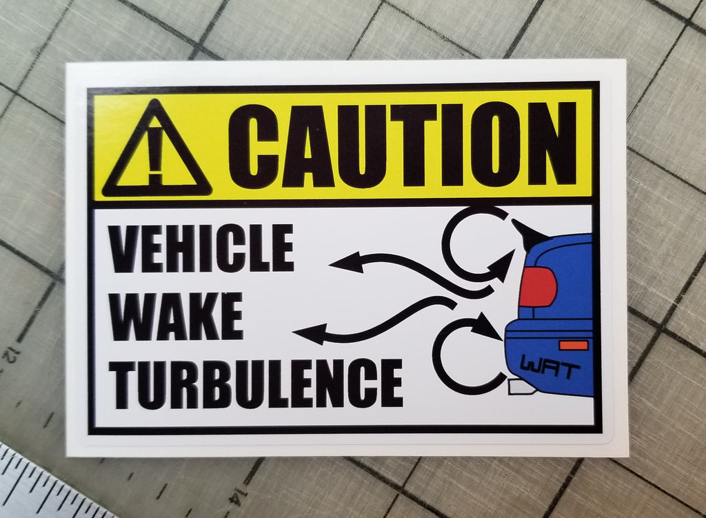 Caution: Vehicle Wake Turbulence