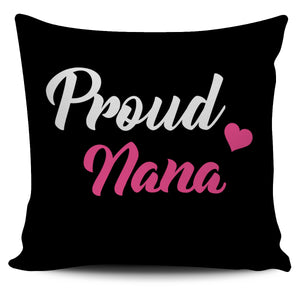 PROUD NANA PILLOW - JaZazzy