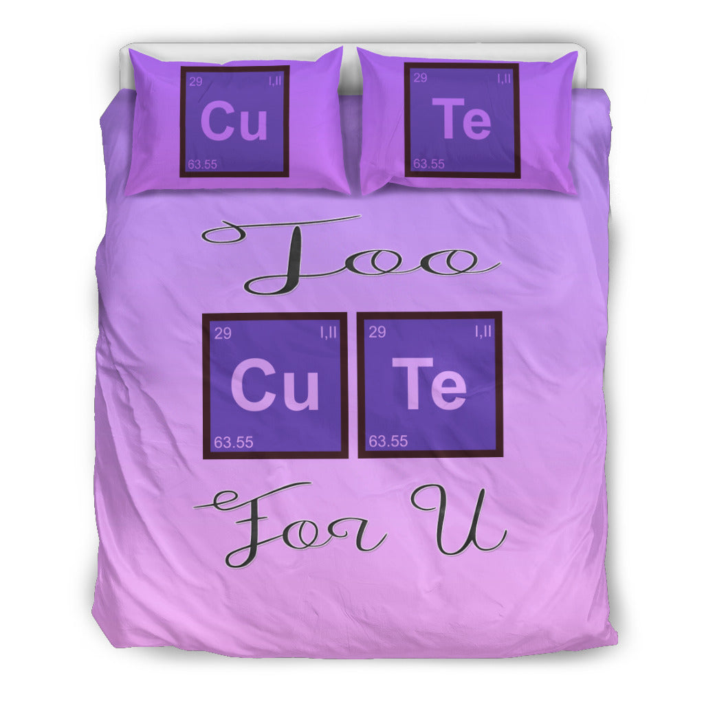 Too Cute For U Bedding Set for Lovers of Chemistry and Physics - JaZazzy