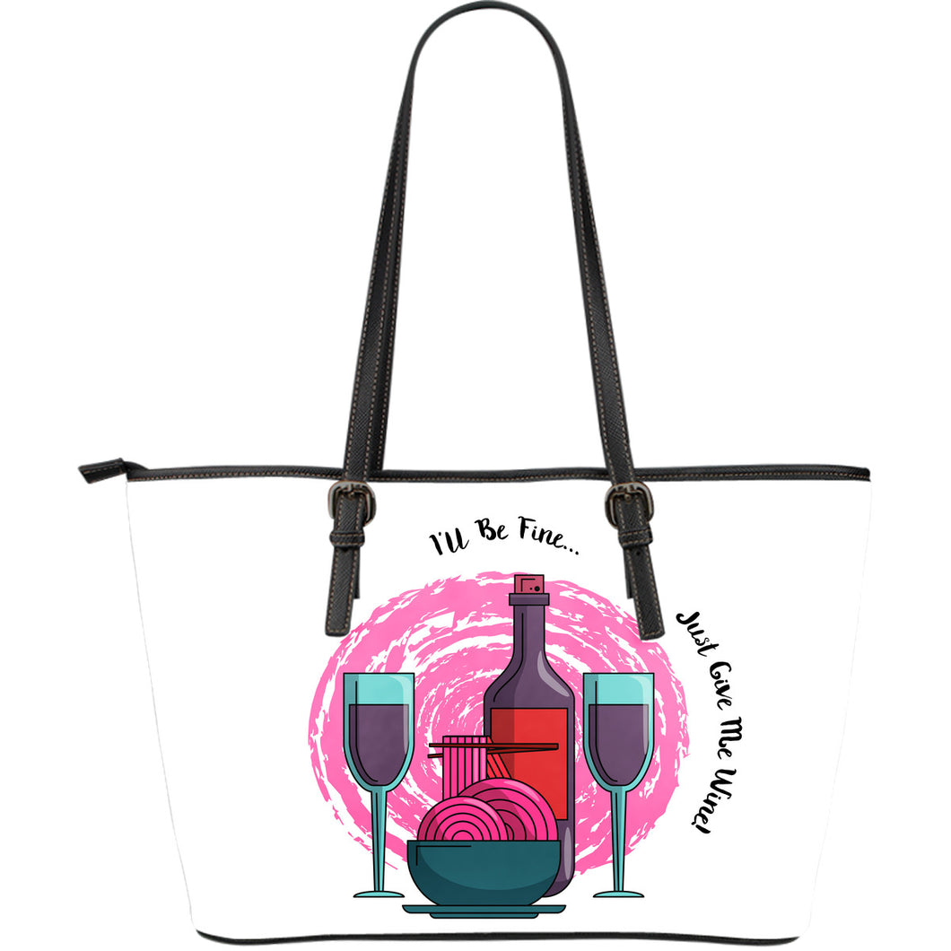 I'll Be Fine Just Give Me Wine Large Leather Tote Bag - JaZazzy