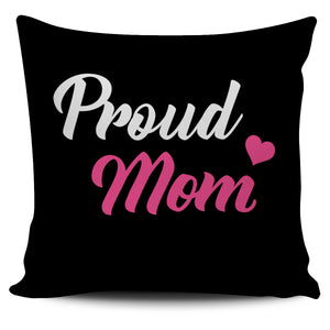 PROUD MOM PILLOW - JaZazzy
