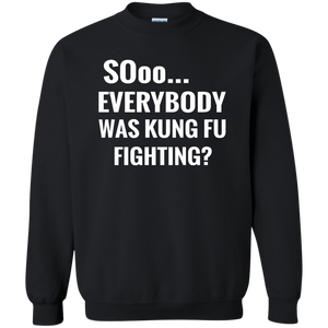 Crewneck-Sooo Everybody Was Kung Fu Fighting-Black - JaZazzy