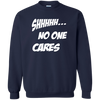 Crewneck-Shhh No One Cares-Black - JaZazzy