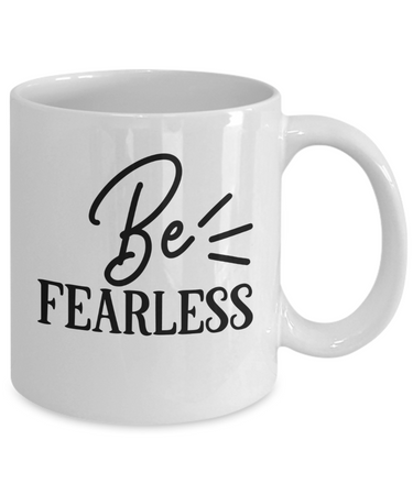 Be FEARLESS-Inspirational Mug-Religious Coffee Cup