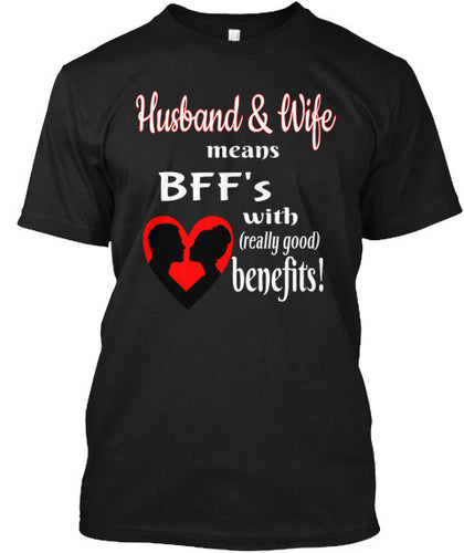 Husband and Wife BFF's w/Benefits T-Shirts- Black - JaZazzy