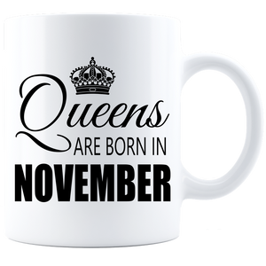 Queens are born in November  840 Coffee Mug - White - JaZazzy