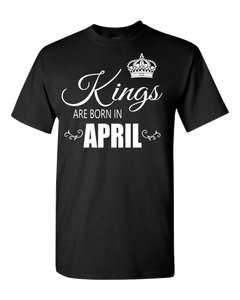 Kings are born in April T-Shirt_840 - JaZazzy