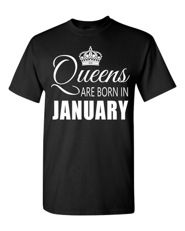 Queens are born in January_T-Shirt_840 - JaZazzy