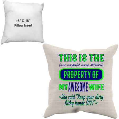 Pillow Case + Insert_Property of Awesome Wife_SS - JaZazzy