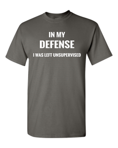 Adult Unisex T-Shirt_In My Defense...Unsupervised-Black - JaZazzy