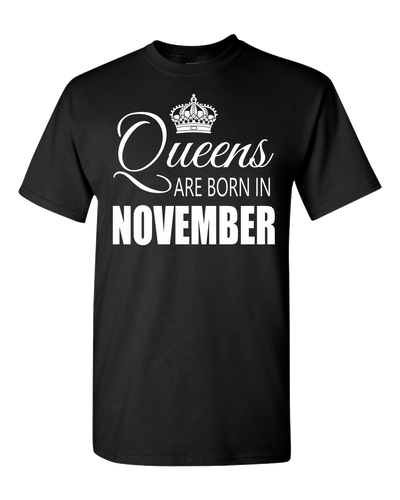 Queens are born in November_T-Shirt_840 - JaZazzy