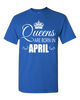 Queens are born in April_T-Shirt_840 - JaZazzy