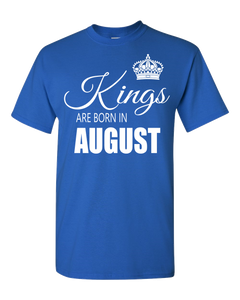 Kings are born in August_T-Shirt_840 - JaZazzy