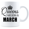 Queens are born in March_T-Shirts_ 840 Coffee Mug - White - JaZazzy