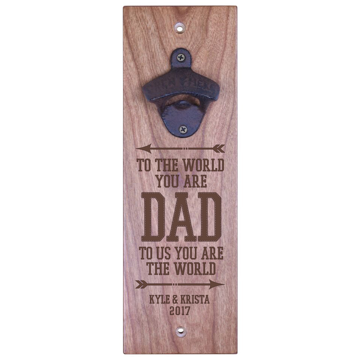 American Winekrafts Wall Mounted Bottle Opener - Dad To Us You Are the World