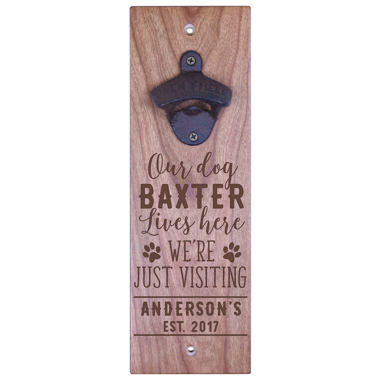 American Winekrafts Wall Mounted Bottle Opener - Our Dog Lives Here