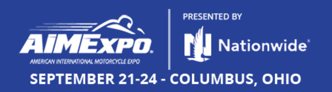 The American International Motorcycle Expo (AIMExpo)  September 21-24, Columbus Ohio