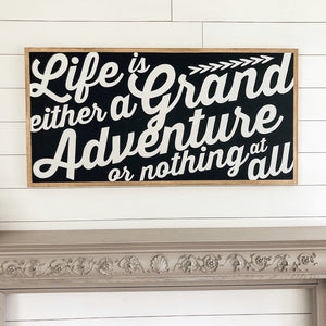 Life is a grand adventure
