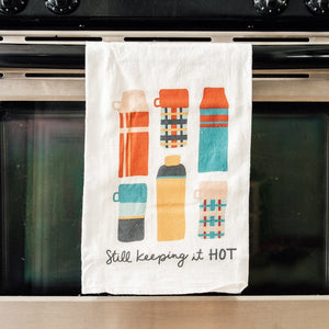 Still Keeping It Hot | Flour Sack Towel