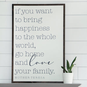 Go home and love your family | Mother Teresa | 3'x2' wooden sign