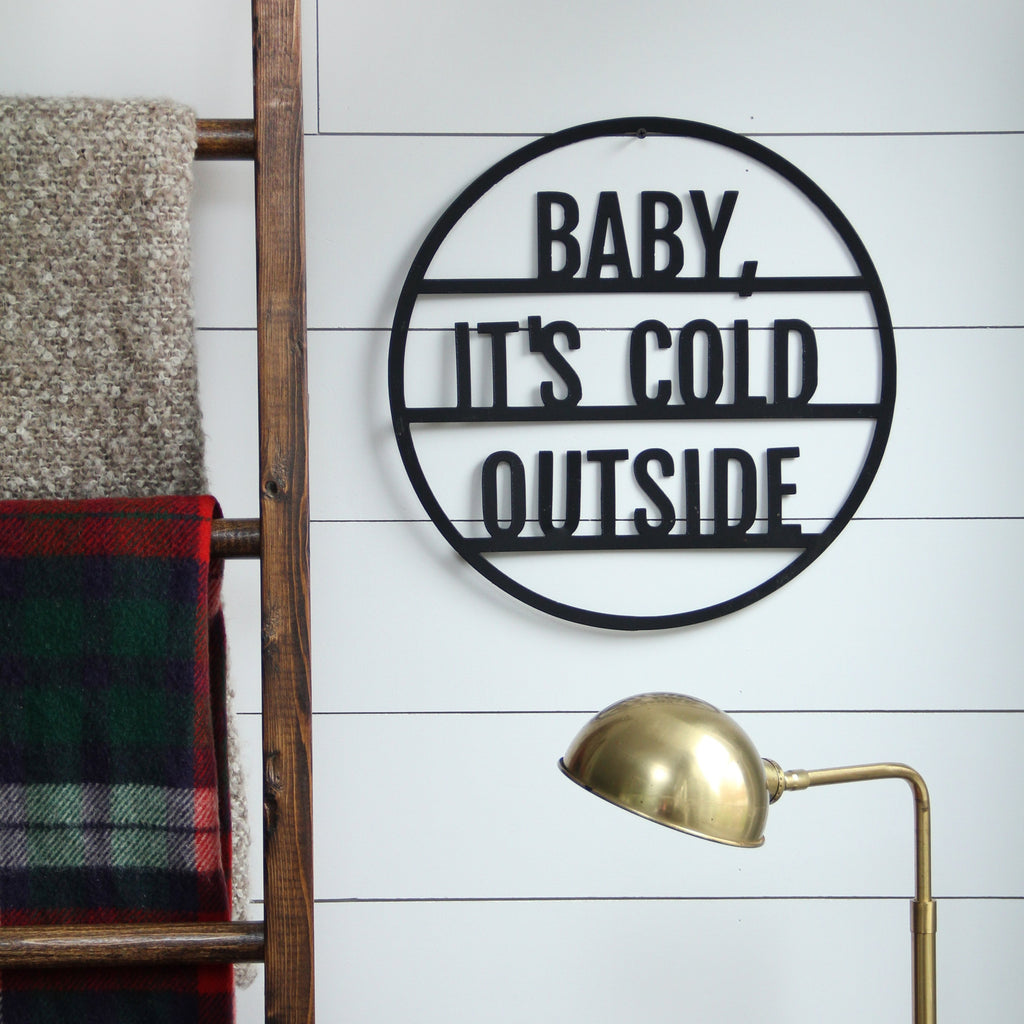 Baby it's cold outside Metal Round