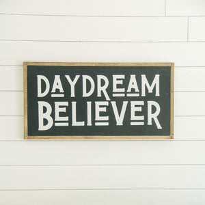 Daydream Believer Wood Sign