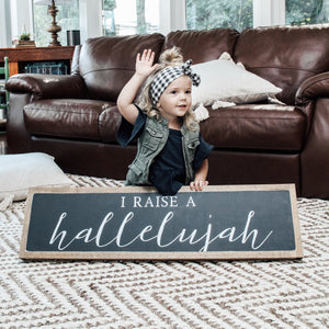 I raise a hallelujah Wood Sign