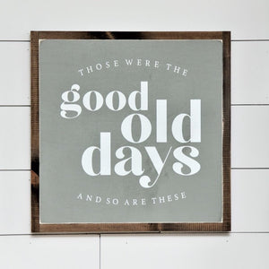 Those were the good old days Sign