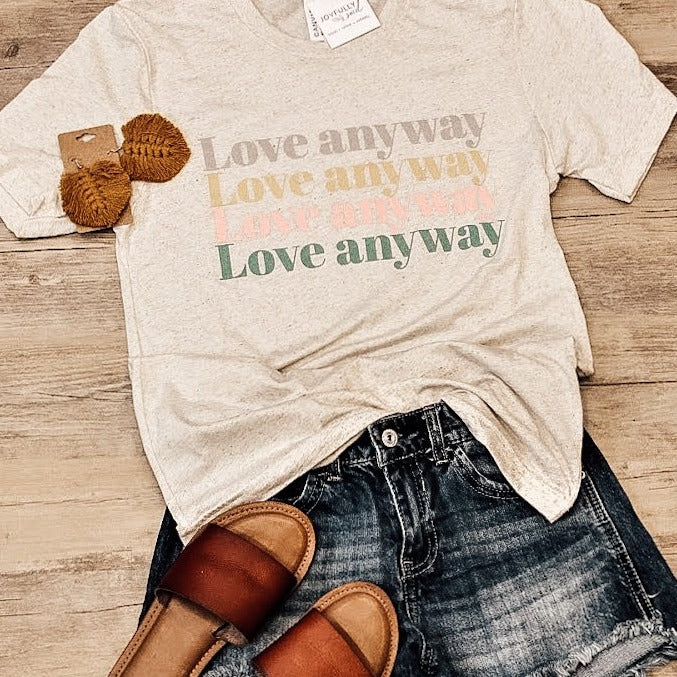 Love Anyway Shirt