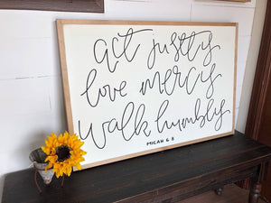 Act Justly, Love Mercy, Walk Humbly | Micah 6:8 | 3x2 Wooden Sign