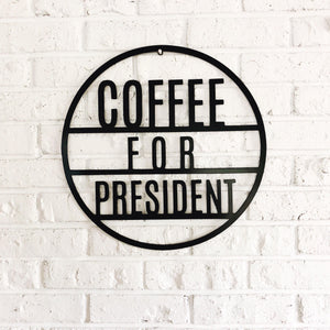 Coffee for President Metal Round