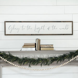 Glory to the Light of the World Wooden Sign