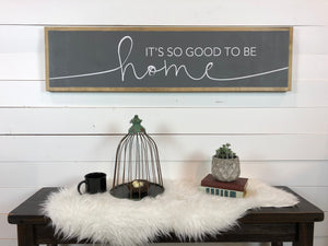 It's so good to be home | 4'x1' Wood Sign