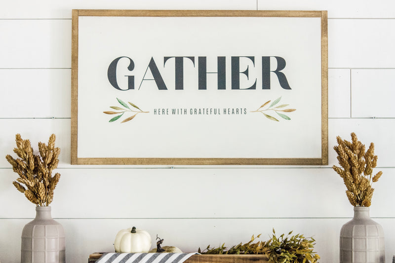 "Gather here with grateful hearts 30""x18"" Wooden Sign"