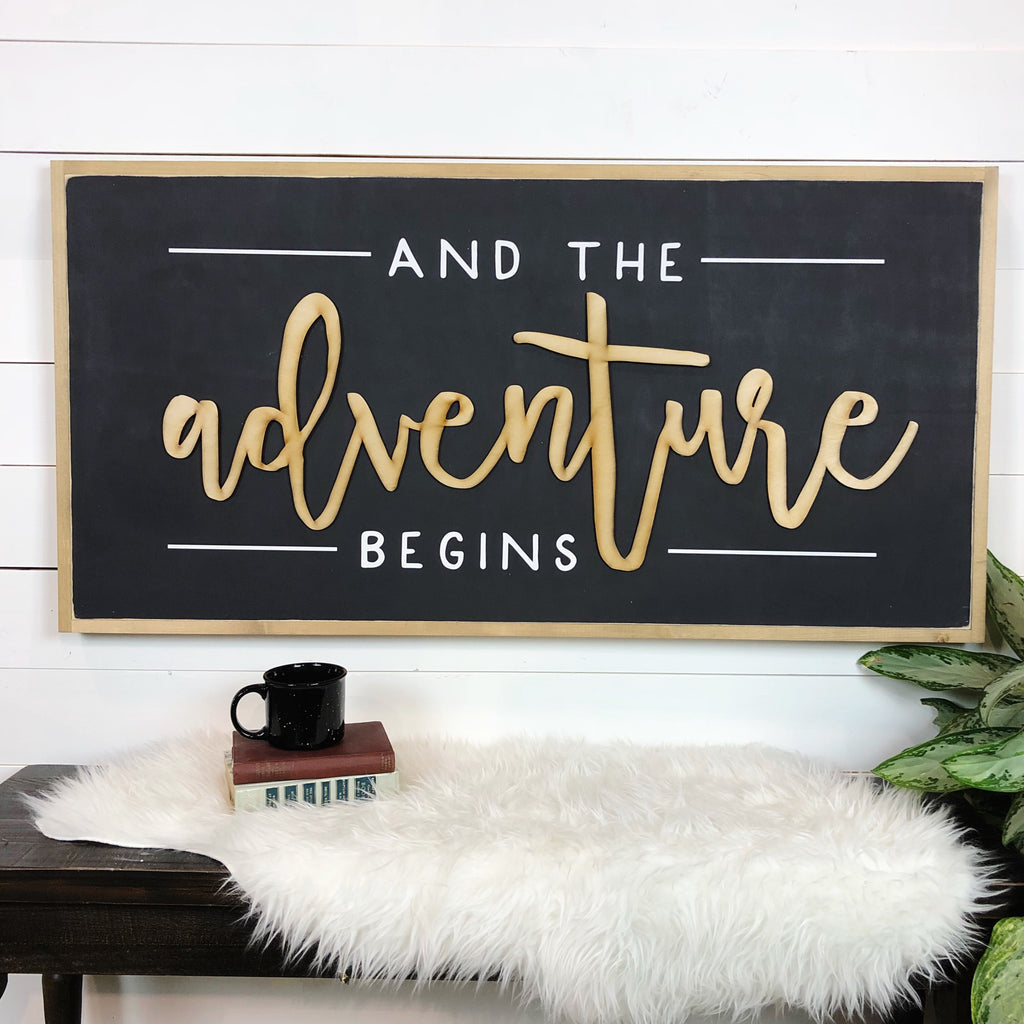 And The Adventure Begins | 3D Sign |