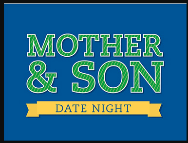 Mother Son Date Night
