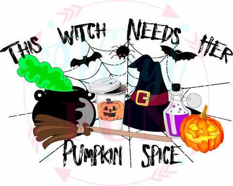 Witch Needs Her Pumpkin Spice