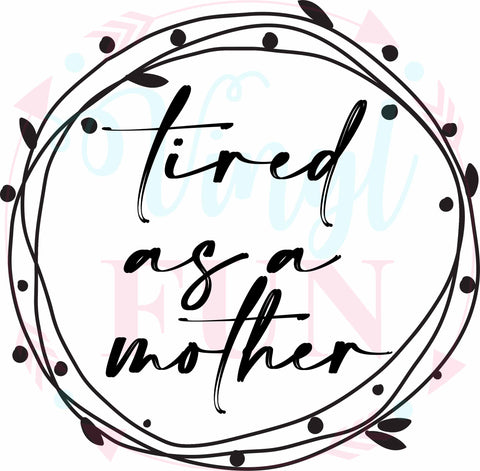 Tired As A Mother-Digital Download