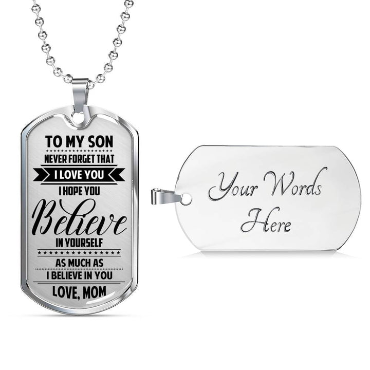 Mom To Son - I Believe In You Dog Tag