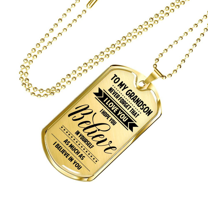 To My Grandson - Believe In Yourself Dog Tag