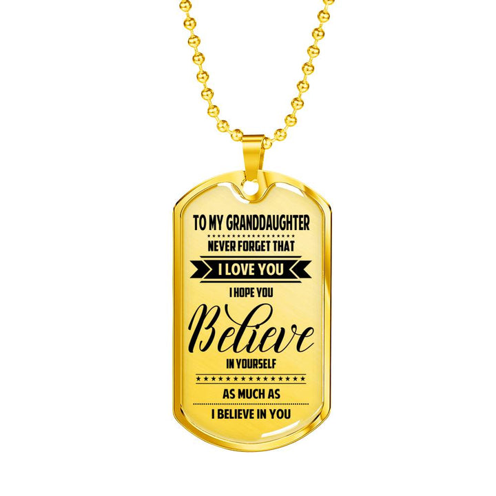 To My Granddaughter - Believe In Yourself Dog Tag