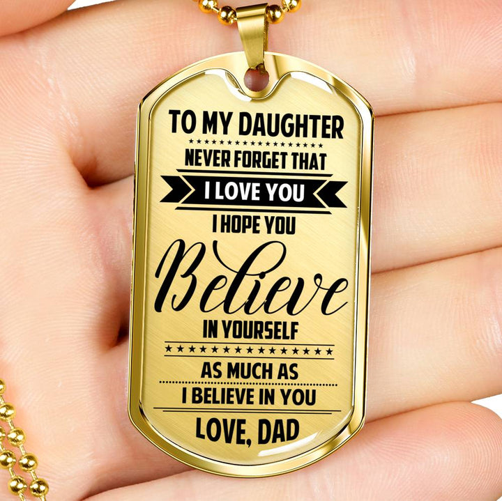 Dad To Daughter - I Believe In You Dog Tag