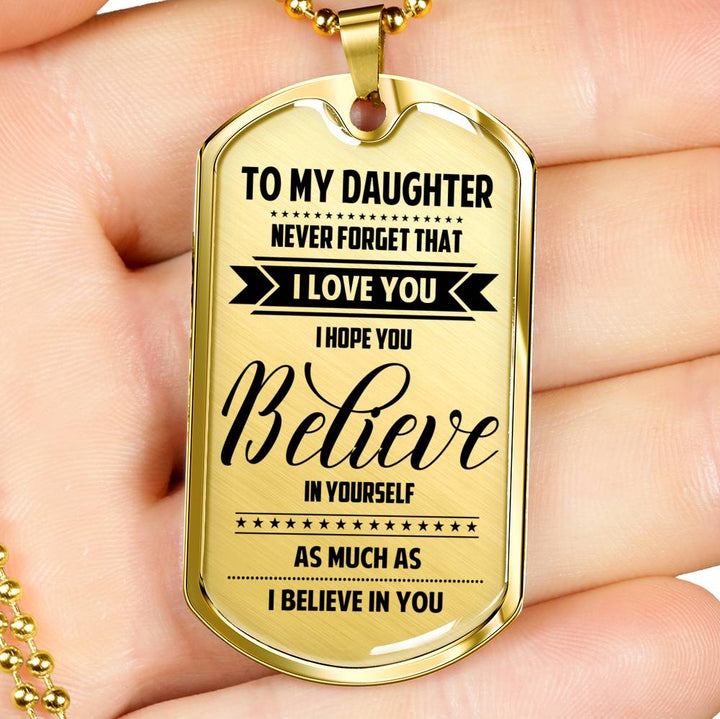 To My Daughter - Believe In Yourself Dog Tag
