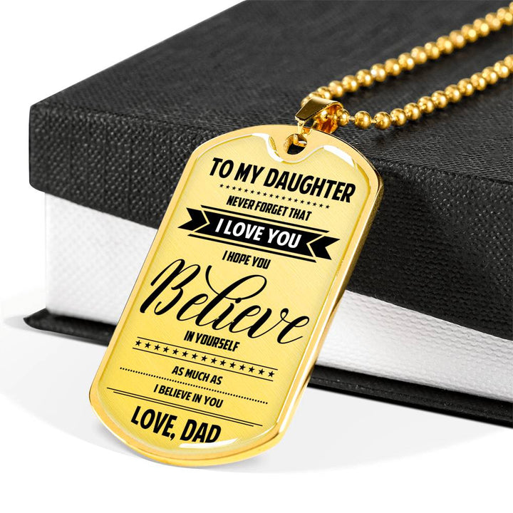 Dad To Daughter - Believe In Yourself Luxury Dog Tag