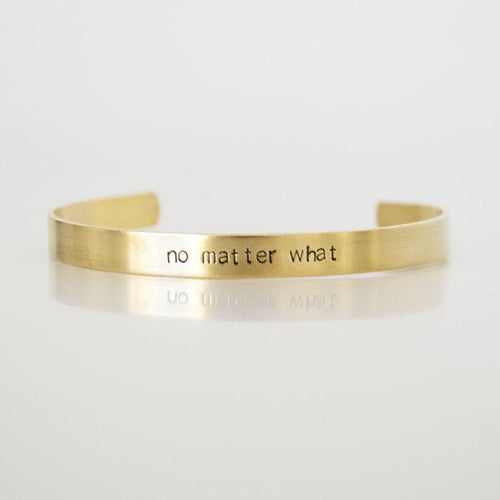 no matter what, Brass Cuff