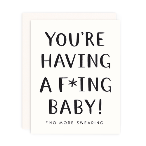 Greeting Card--You're having a F*CKING baby! by: Girl w/Knife