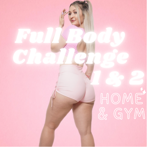 Full Body Challenge 1 & 2 Home & Gym