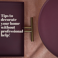 Tips to Decorate your home without Professional help