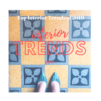 Top Interior Trends of 2019!!