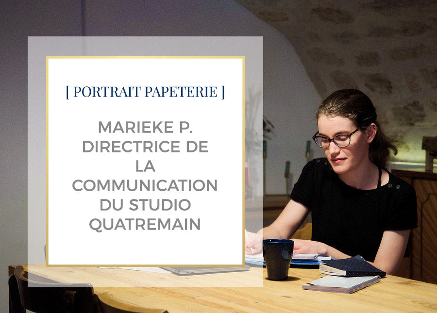 [PORTRAIT PAPETERIE]  Marieke, Directrice Communication du Studio Quatremain
